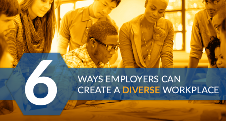 6 Ways Employers can create a Diverse Workplace