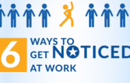 6 Tips to Make You Get Noticed at Workplace