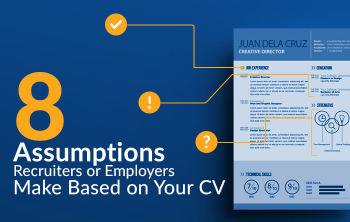 Blog >> 8 Assumptions Recruiters or Employers Make Based on Your CV